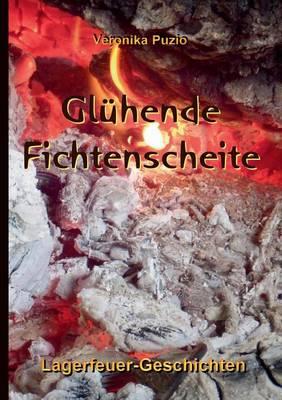 Gluhende Fichtenscheite (Paperback)
