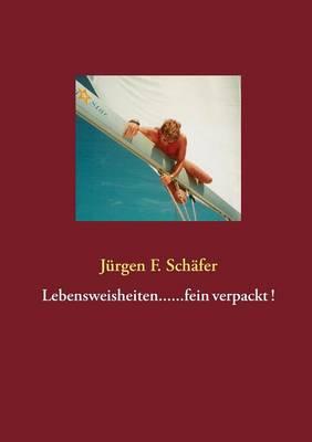 Lebensweisheiten......Fein Verpackt ! (Paperback)