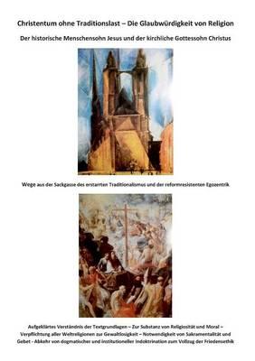 Christentum Ohne Traditionslast - Die Glaubwurdigkeit Von Religion (Paperback)