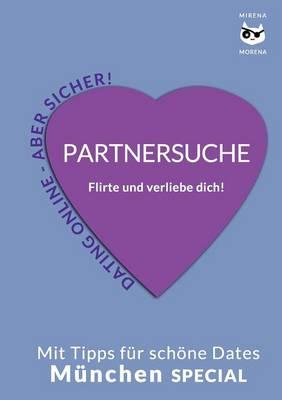 Partnersuche. Flirte Und Verliebe Dich! Online Dating - Aber Sicher! (Paperback)