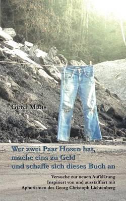Wer Zwei Paar Hosen Hat, Mache Eins Zu Geld Und Schaffe Sich Dieses Buch an (Paperback)