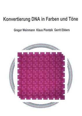 Konvertierung DNA in Farben und Toene (Paperback)