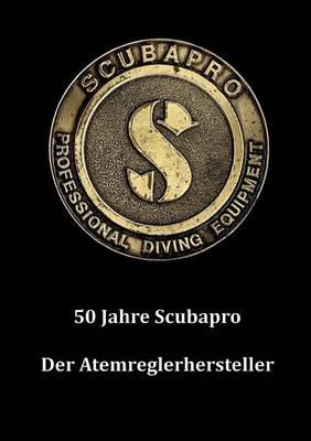 50 Jahre Scubapro (Paperback)