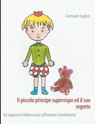 Il Piccolo Principe Supervispo Ed Il Suo Segreto (Paperback)