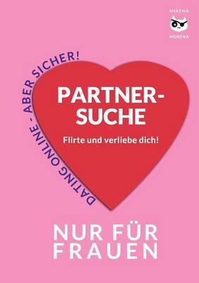 Partnersuche. Flirte Und Verliebe Dich! (Paperback)