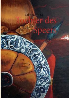 Tochter Des Speers (Paperback)