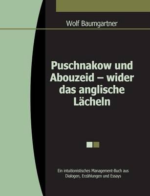 Puschnakow Und Abouzeid - Wider Das Anglische Lacheln (Paperback)