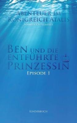 Ben Und Die Entfuhrte Prinzessin (Paperback)