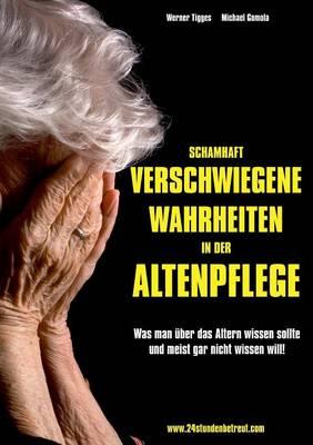 Schamhaft Verschwiegene Wahrheiten in Der Altenpflege (Paperback)