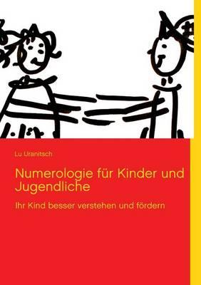 Numerologie Fur Kinder Und Jugendliche (Paperback)