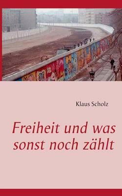 Freiheit Und Was Sonst Noch Zahlt (Paperback)