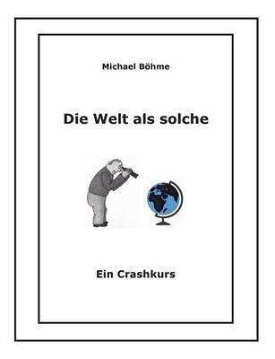 Die Welt ALS Solche (Paperback)