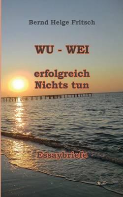 Wu - Wei (Paperback)