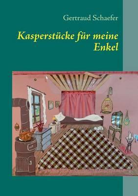 Kasperstucke Fur Meine Enkel (Paperback)
