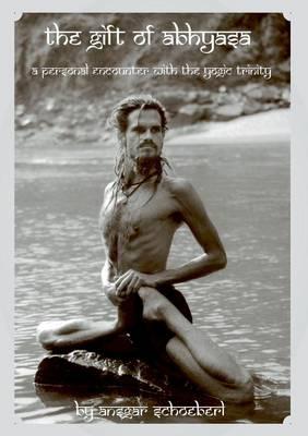 The Gift of Abhyasa (Paperback)