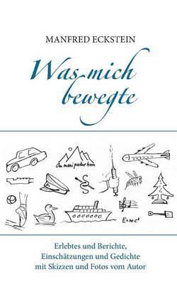 Was Mich Bewegte (Paperback)