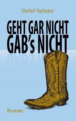 Geht Gar Nicht Gab's Nicht (Paperback)