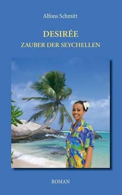 Desiree - Zauber Der Seychellen (Paperback)