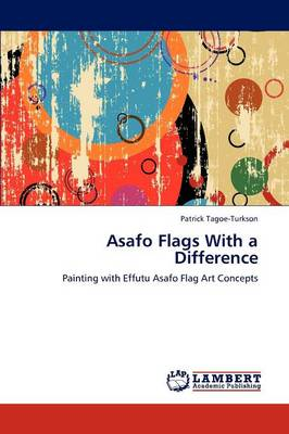Asafo Flags with a Difference (Paperback)