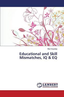Educational and Skill Mismatches, IQ & Eq (Paperback)