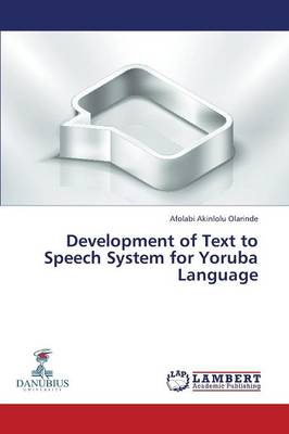 Development of Text to Speech System for Yoruba Language (Paperback)