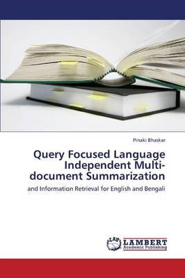 Query Focused Language Independent Multi-Document Summarization (Paperback)