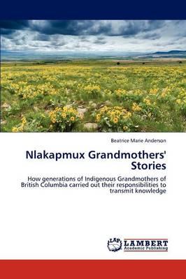Nlakapmux Grandmothers' Stories (Paperback)