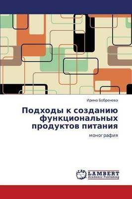Podkhody K Sozdaniyu Funktsional'nykh Produktov Pitaniya (Paperback)