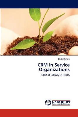Crm in Service Organizations (Paperback)