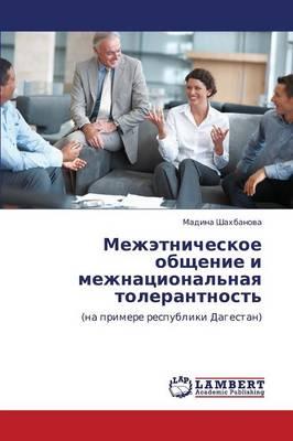 Mezhetnicheskoe Obshchenie I Mezhnatsional'naya Tolerantnost' (Paperback)