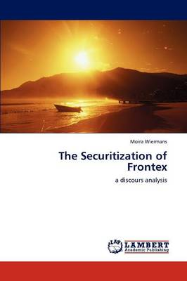 The Securitization of Frontex (Paperback)