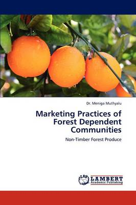 Marketing Practices of Forest Dependent Communities (Paperback)