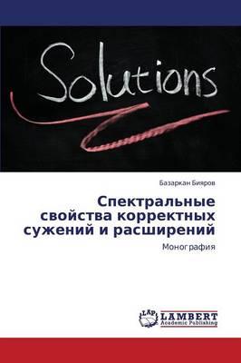 Spektral'nye Svoystva Korrektnykh Suzheniy I Rasshireniy (Paperback)