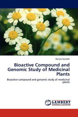 Bioactive Compound and Genomic Study of Medicinal Plants (Paperback)