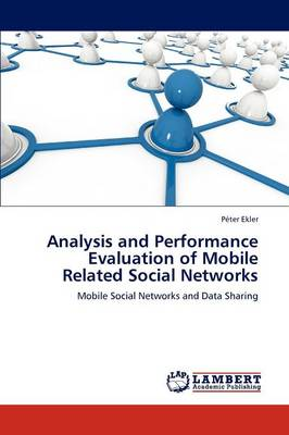 Analysis and Performance Evaluation of Mobile Related Social Networks (Paperback)