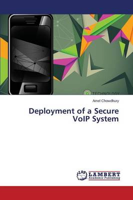 Deployment of a Secure Voip System (Paperback)