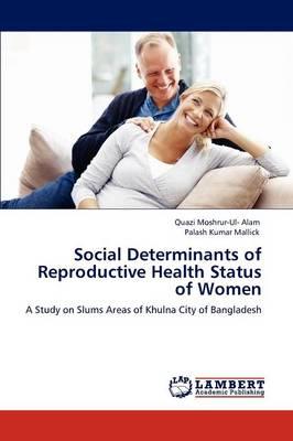 Social Determinants of Reproductive Health Status of Women (Paperback)