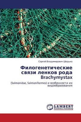 Filogeneticheskie Svyazi Lenkov Roda Brachymystax (Paperback)