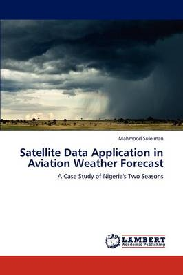 Satellite Data Application in Aviation Weather Forecast (Paperback)