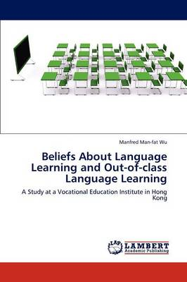 Beliefs about Language Learning and Out-Of-Class Language Learning (Paperback)