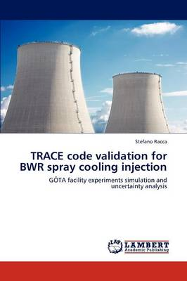 Trace Code Validation for Bwr Spray Cooling Injection (Paperback)
