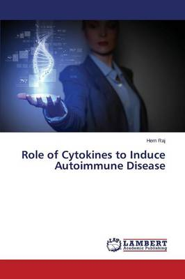Role of Cytokines to Induce Autoimmune Disease (Paperback)