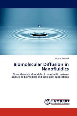 Biomolecular Diffusion in Nanofluidics (Paperback)