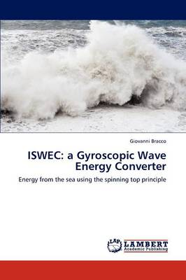 Iswec: A Gyroscopic Wave Energy Converter (Paperback)