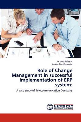 Role of Change Management in Successful Implementation of Erp System (Paperback)
