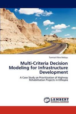 Multi-Criteria Decision Modeling for Infrastructure Development (Paperback)