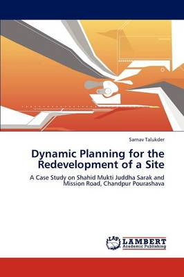 Dynamic Planning for the Redevelopment of a Site (Paperback)
