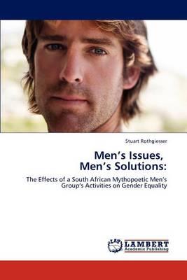 Men's Issues, Men's Solutions (Paperback)