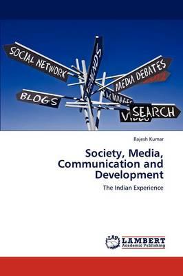 Society, Media, Communication and Development (Paperback)