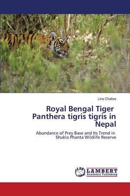 Royal Bengal Tiger Panthera Tigris Tigris in Nepal (Paperback)